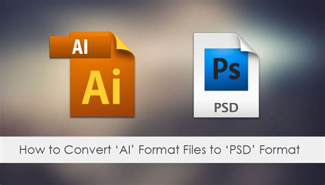 How to Convert AI Files (Adobe Illustrator) to PSD Format